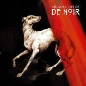 ARCANA OPERA  - CD DE NOIR