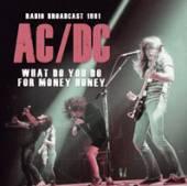 AC/DC  - CD WHAT DO YOU DO FOR MONEY HONEY