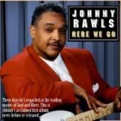 RAWLS JOHNNY  - CD HERE WE GO