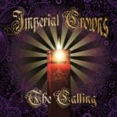 IMPERIAL CROWNS  - CD CALLING [DIGI]