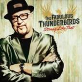 FABULOUS THUNDERBIRDS  - CD STRONG LIKE THAT