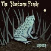 HANDSOME FAMILY  - VINYL UNSEEN (180G) ..