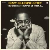 GILLESPIE DIZZY -OCTET-  - VINYL GREATEST TRUMPET OF.. [VINYL]
