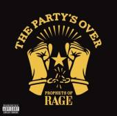 PROPHETS OF RAGE  - CD THE PARTY'S OVER (EPKA)
