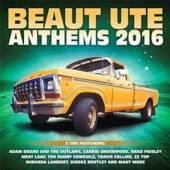 VARIOUS  - CD BEAUT UTE ANTHEMS 2016