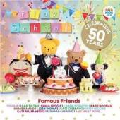 VARIOUS  - 2xCD PLAYSCHOOL: FAMOUS FRIENDS