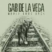 VEGA GAB DE LA  - VINYL NEVER LOOK BACK [VINYL]