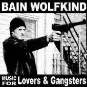 WOLFKIND BAIN  - CD MUSIC FOR LOVERS AND GANG