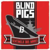 BLIND PIGS  - 7 SENTINELA DOS MARES b/w UNIAO