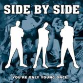 SIDE BY SIDE  - VINYL YOU'RE ONLY YOUNG ONCE [VINYL]