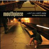 MOUTHPIECE  - VINYL CAN'T KILL WHAT'S INSIDE [VINYL]