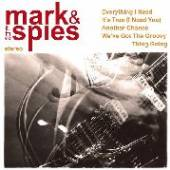MARK & THE SPIES  - SI EVERYTHING I NEED /7