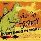 VARIOUS  - CD JUST GO DESTROY EV..-17TR