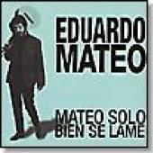 MATEO EDUARDO  - CD MATEO SOLO BIEN SE LAME