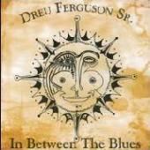 FERGUSON DREU -SR-  - CD IN BETWEEN THE BLUES