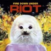 RIOT  - CD FIRE DOWN UNDER