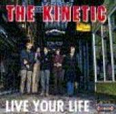 KINETIC  - CD LIVE YOUR LIVE