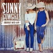 SUNNY COWGIRLS  - CD HERE WE GO