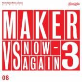 MAKER  - CD MAKER VS NOW-AGAIN V.3