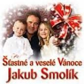SMOLIK JAKUB  - CD STASTNE A VESELE VANOCE