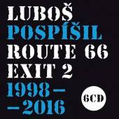 POSPISIL LUBOS  - 6xCD ROUTE 66 - EXIT 2 - 1998-2016