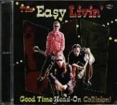 EASY LIVIN'  - CD GOOD TIME HEAD-ON COLLISI