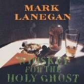 LANEGAN MARK  - VINYL WHISKEY FOR THE HOLY.. [VINYL]