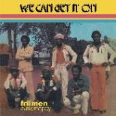 FRIIMEN MUSIK COMPANY  - CD WE CAN GET IT ON