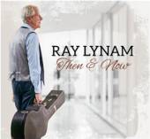 LYNAM RAY  - CD THEN & NOW