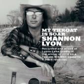 LYON SHANNON  - CD MY THROAT IS SOAR