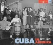 VARIOUS  - 3xCD CUBA IN AMERICA 1939-1962