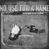 NO USE FOR A NAME  - 2xVINYL FEEL GOOD RE..