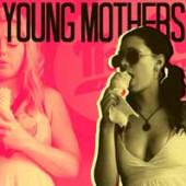 YOUNG MOTHERS  - VINYL COME ON, THE CROSS [VINYL]