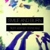 SMILE AND BURN  - VINYL FLIGHT ATTEMPT OF THE KIWI [VINYL]