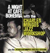 MINGUS CHARLES  - 2xCD NIGHT AT CAFE BOHEMIA