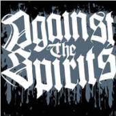 AGAINST THE SPIRITS  - 7 AGAINST THE SPIRITS