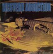 WESTERN ADDICTION  - 7 REMEMBER TO DISMEMBER