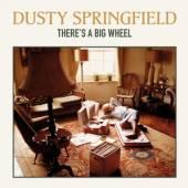 SPRINGFIELD DUSTY  - VINYL THERE'S A BIG WHEEL [LTD] [VINYL]