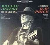 NELSON WILLIE  - CD FOR THE GOOD TIMES: A..