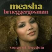 BRUEGGERGOSMAN MEASHA  - CD SONGS OF FREEDOM [DIGI]