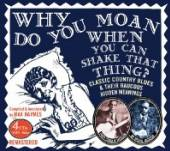 JACKSON PAPA CHARLIE  - 4xCD WHY DO YOU MOAN WHEN..