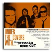 TREMOLO BEER GUT  - VINYL UNDER THE COVERS WITH [VINYL]
