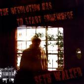 SETH WALKER  - CD THE REVOLUTION HAS TO START SOMEWHERE
