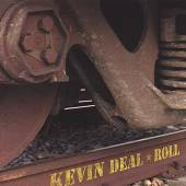 KEVIN DEAL  - CD ROLL