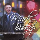 BISHOP MARK  - CD CHRISTMAS TIME IS HERE