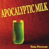 TOM PROVOST  - CD APOCALYPTIC MILK