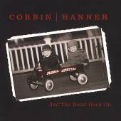CORBIN HANNER  - CD AND THE ROAD GOES ON