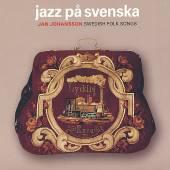 JOHANSSON JAN  - CD JAZZ PA SVENSKA