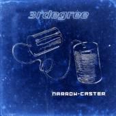 THIRD DEGREE  - CD NARROW CASTER
