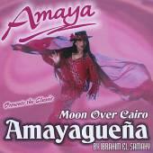 AMAYA  - CD AMAYAGUENA / MOON OVER CAIRO
